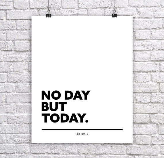No day but today. Corporate Short Quote Poster by Lab No. 4