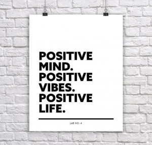Positive mind Positive vibes Positive lifeInspiring Corporate Short Quote Poster by Lab No. 4