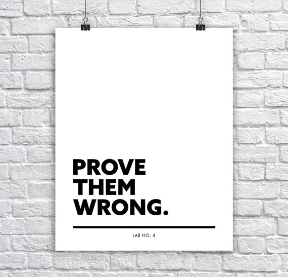 Prove Them Wrong   Inspiring Corporate Short Quote Poster by Lab No. 4