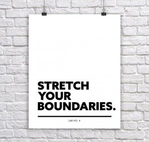 Stretch your boundries. An inspiring Corporate Short Quote Poster by Lab No. 4