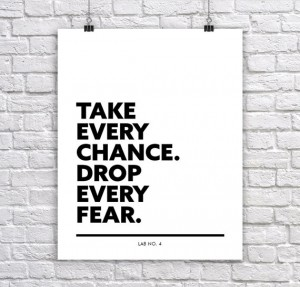 Take Every Chance Drop Every FearA motivating Corporate Short Quote Poster by Lab No. 4