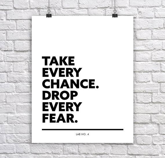 Take Every Chance Drop Every Fear A motivating Corporate Short Quote Poster by Lab No. 4