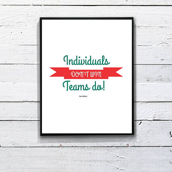 Team Motivating Inspirational Quote : Individuals don't win; teams do. – Sam Walton