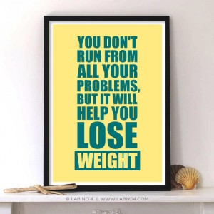 """ You don't run from all your problems, but it will help you lose weight. "" An ..."