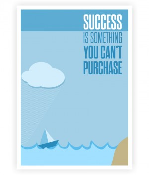 Success is something you cant purchase. Inspirational Typography Quote Poster by Lab No. 4