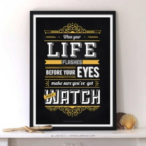 When your life flashes before your eyes  An Inspirational Chalkboard Typography Poster by Lab No. 4