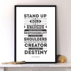 """ Stand up, be bold, be strong. Take the whole responsibility on your own shoulders, and k ..."