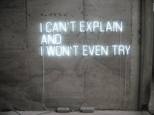 I can't explain And I Won't Even try