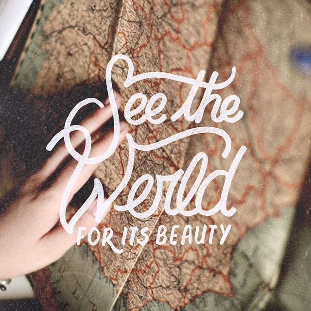See The World For Its Beauty – There's so many places to see