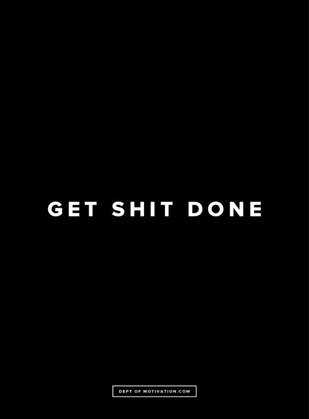 """Get Shit Done"" Poster – Dept. of Motivation"