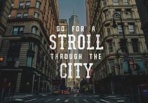 Go for a Stroll through the city