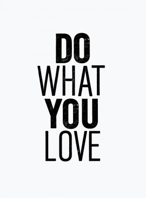 "Typography Art ""Do What You Love"""