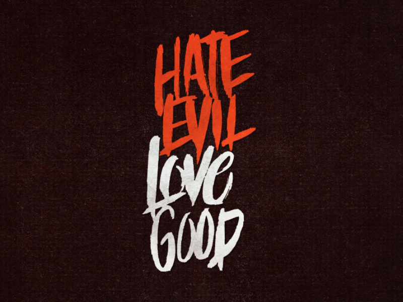 Hate Evil, Love Good