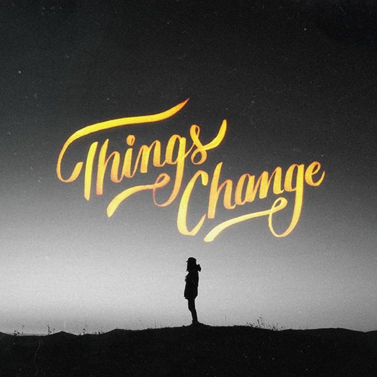 Things Change