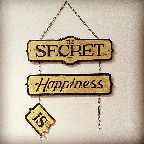 Secret of Happiness is…?