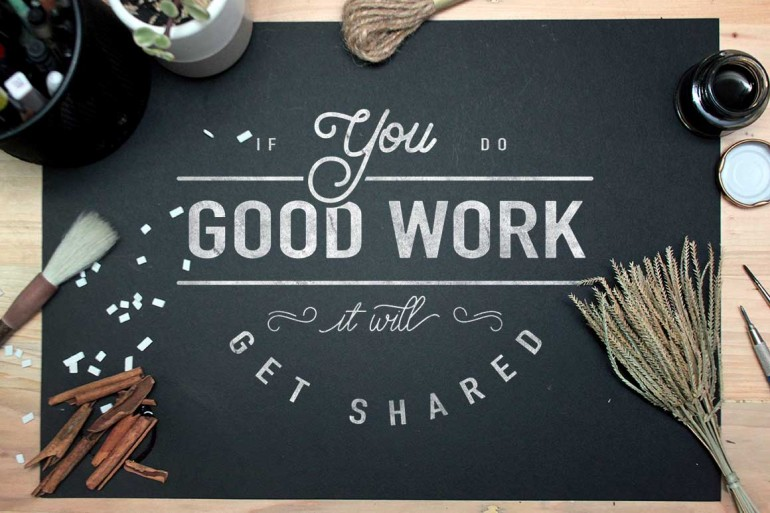 If You do Good Work it Will Get Shared