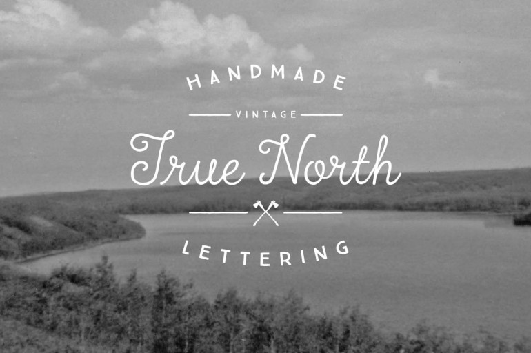 Handmade Vintage True North Lettering