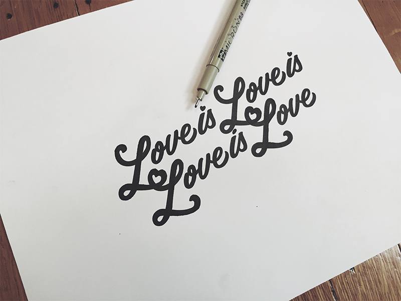 """Love is Love"" hand drawn type by Jenna Bresnahan"