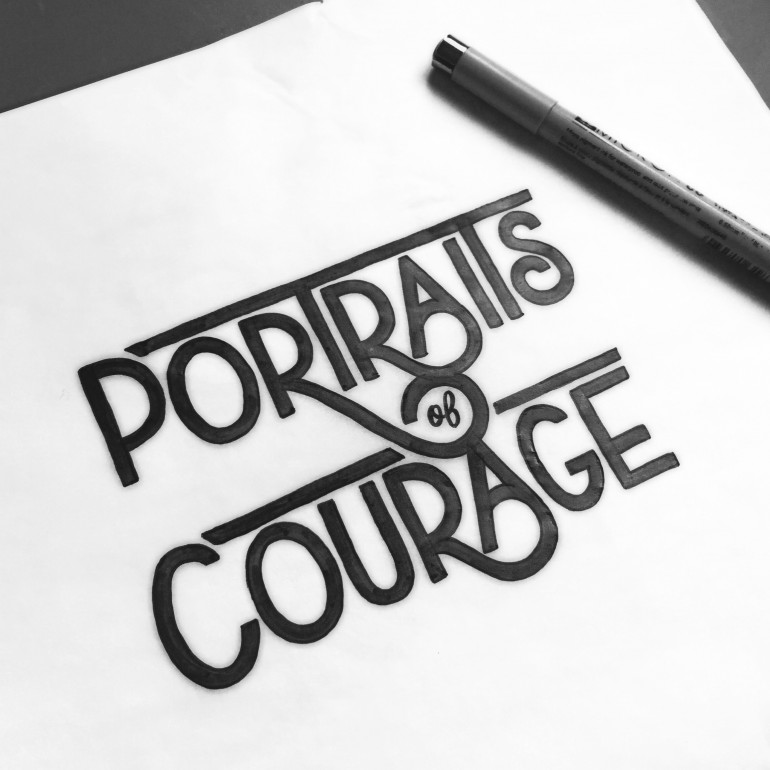 """Portraits of Courage"" hand drawn type logo by Jenna Bresnahan"