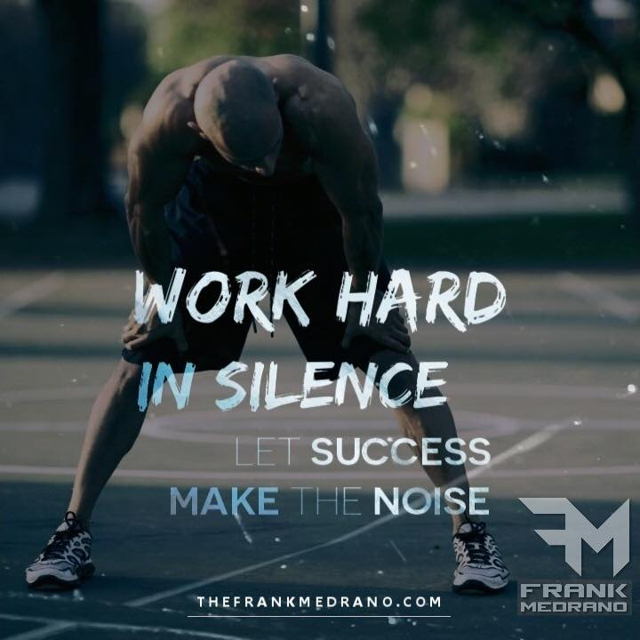 Work Hard in Silence, Let Success Make The Noise