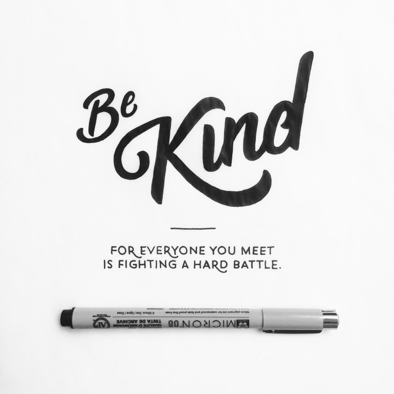 """Be kind, for everyone you meet is fighting a hard battle"" hand drawn typography quo ..."