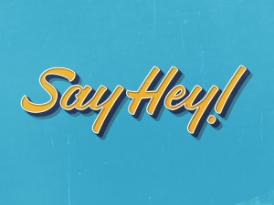 """Say Hey"" hand drawn typography by Jenna Bresnahan"