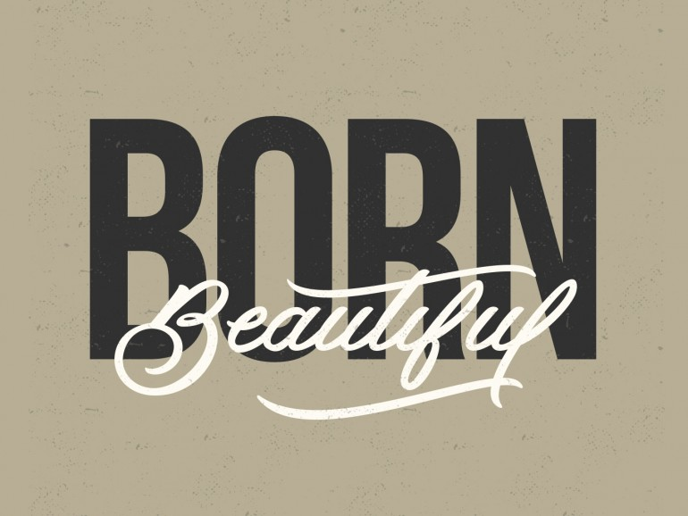 """Born Beautiful"" hand drawn type lettering by Jenna Bresnahan"