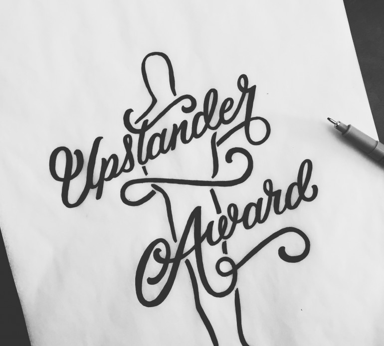 Upstander Award hand drawn typography by Jenna Bresnahan