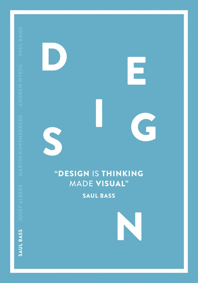 Design is thinking made visual – Saul Bass