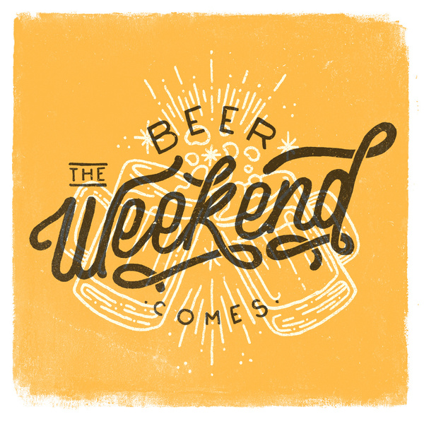 Beer Comes the Weekend by CaliDoso
