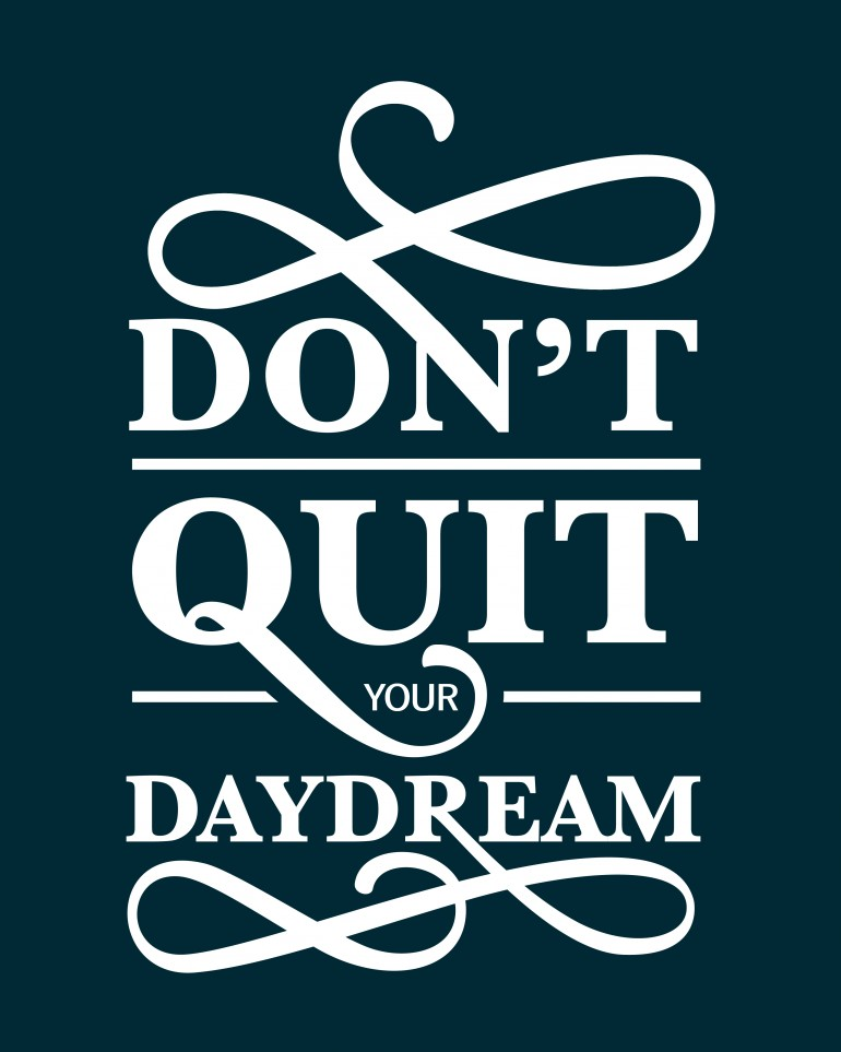 """Don't Quit Your Daydream"" hand drawn typography quote by Jenna Bresnahan"