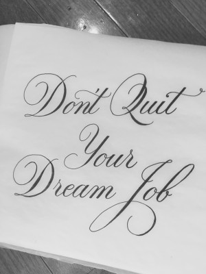 """Don't Quit Your Dream Job"" hand drawn typography quote by Jenna Bresnahan"