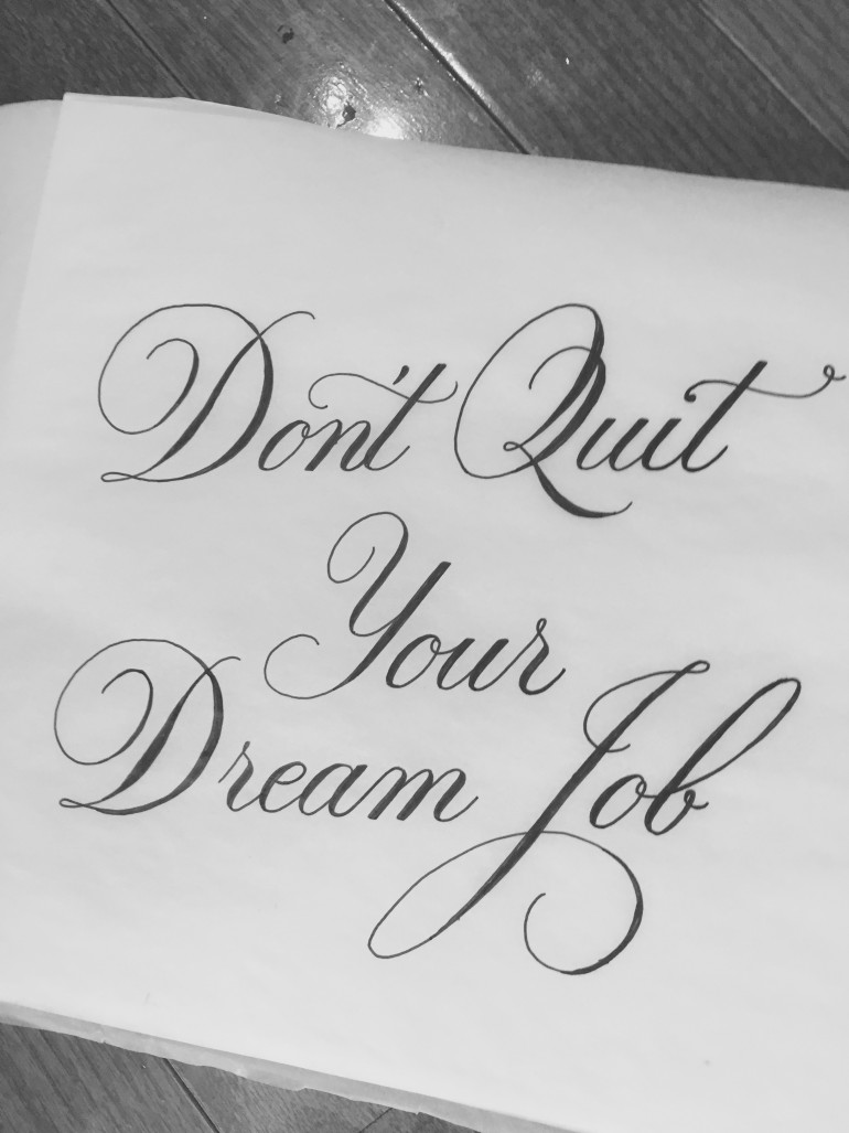 """""""Don't Quit Your Dream Job"""" hand drawn typography quote by Jenna Bresnahan"""