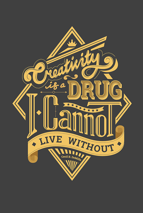 Creativity is a Drug I cannot live without