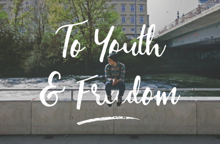 To Youth & Freedom