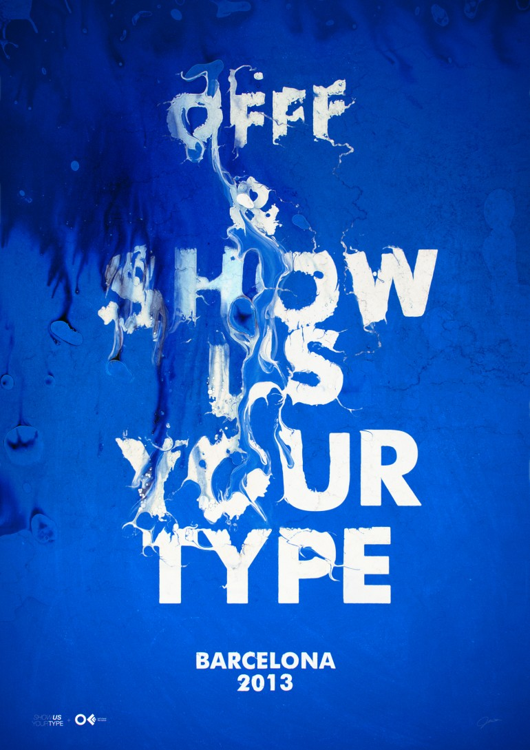 OFFF & Show Us Your Type 2013