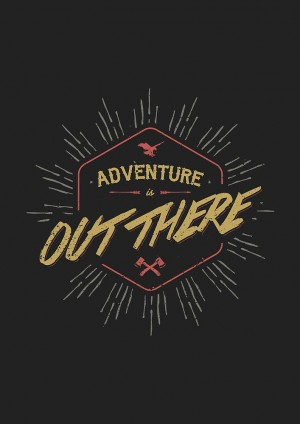 """ADVENTURE IS OUT THERE"" by snevi"