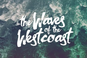 The Waves of the West Coast