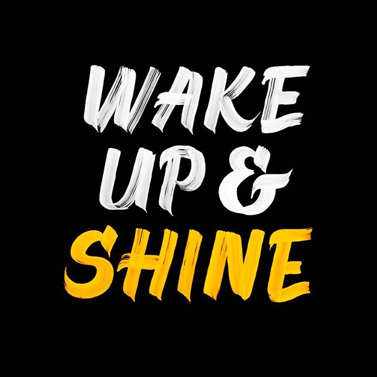 Wake up & Shine