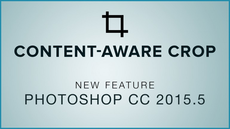 Content Aware Crop in Photoshop | New Feature in Photoshop CC 2015.5