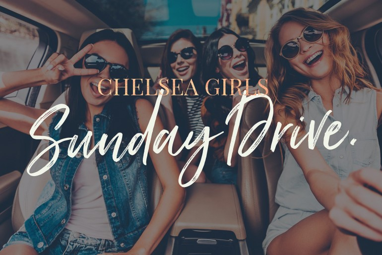 Just Lovely – Chelsea Girls Sunday Drive