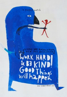 Work Hard & Be Kind! Good Things Will Happen