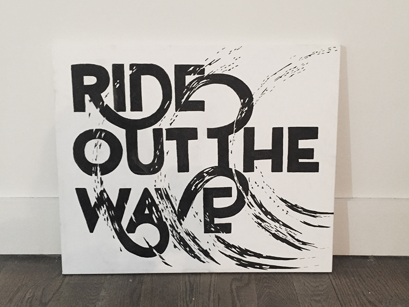 """Ride out the Wave"" 24×20 hand painted typography canvas by Jenna Bresnahan"
