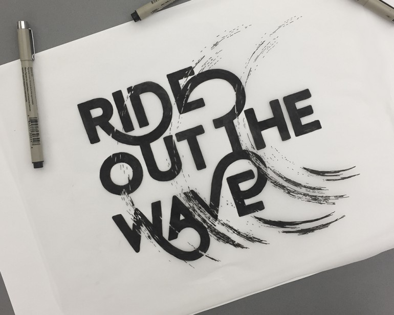 """Ride out the Wave"" hand drawn type sketch from Jenna Bresnahan"