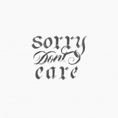 Sorry Don't Care