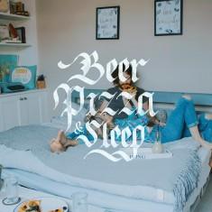 Beer, Pizza & Sleep