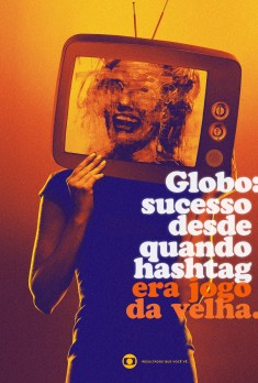 TV Globo: success since when hashtag was tic-tac-toe.
