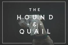 The Hound & Quail