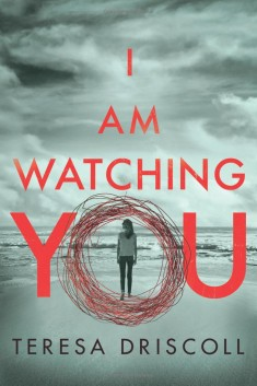 I Am Watching You Kindle Edition by Teresa Driscoll