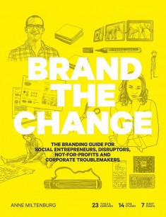 Brand the Change: The Branding Guide for Social Entrepreneurs